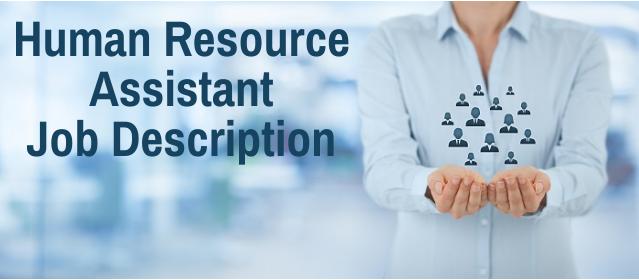 Human resource assistant duties and responsibilities