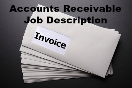 Accounts Receivable Job Description - Invoice job description