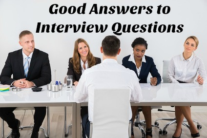 Good Answers to Interview Questions