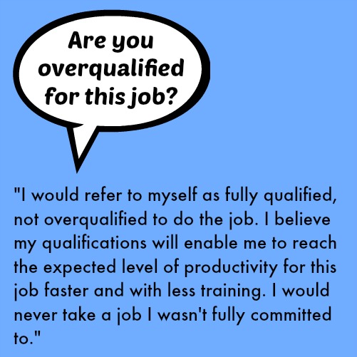 Are you overqualified for this job?