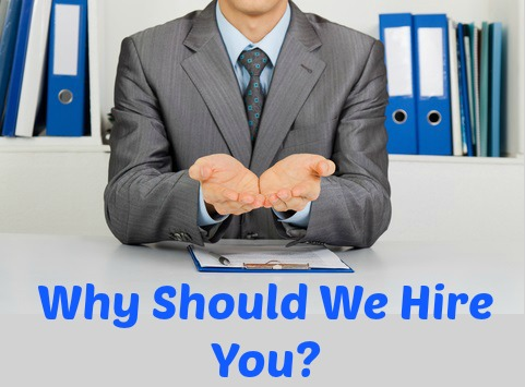 Answering Interview Questions - Why Should We Hire You?