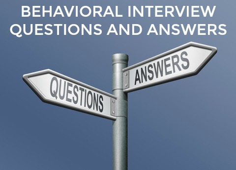 Answers to Behavioral Interview Questions