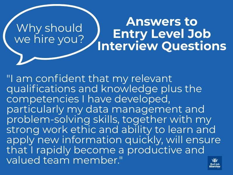 Sample answer to entry level job interview questions - Why should we hire you?- in text