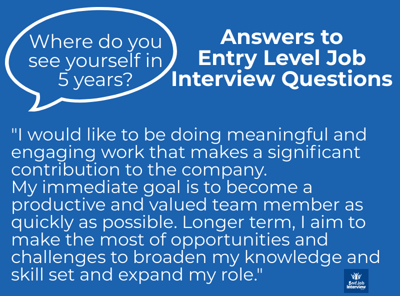 Sample answer to Entry Level Job Interview Questions - Where do you see yourself in 5 years? - text answer