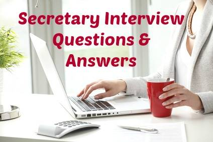 Secretary Interview Questions and Answers
